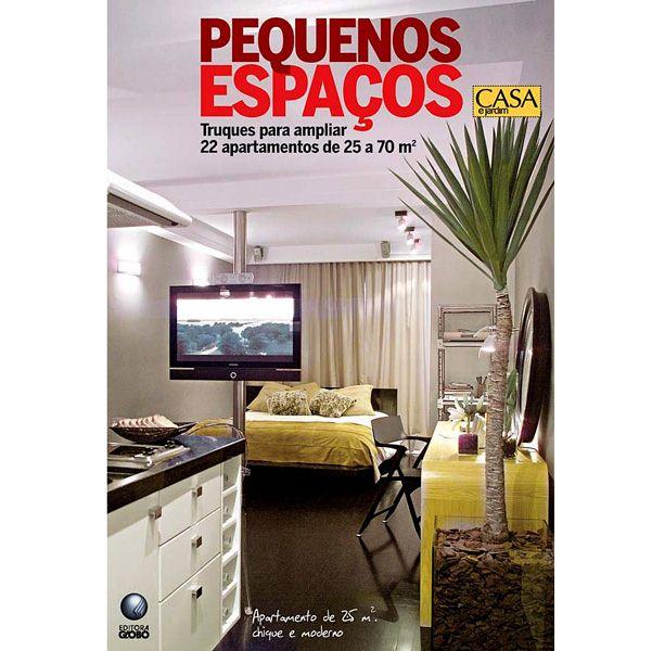 decoracao de ambientes pequenos apartamentos:livro é o Pequenos Espaços: Truques para Ampliar 22 Apartamentos de
